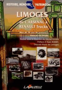 Michel Vivien - Limoges : de l'Arsenal à Renault Trucks - Plus de 75 ans de présence dans la vie locale.