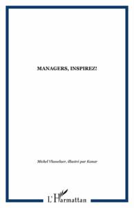 Michel Vlasselaer - Managers, inspirez !.