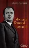 Michel Vocoret - Mon ami Fernand Raynaud.