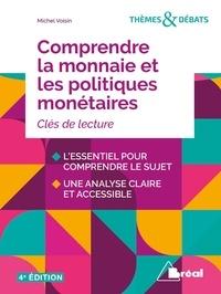 Michel Voisin - Comprendre la monnaie et les politiques monétaires.
