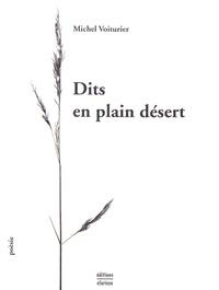 Michel Voiturier - Dits en plain désert - Précédé de Perfidies de la frontière.