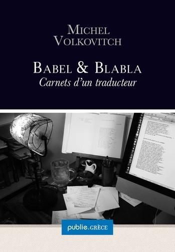 Babel & Blabla. journal de travail d'un traducteur, avec aperçus sur langue