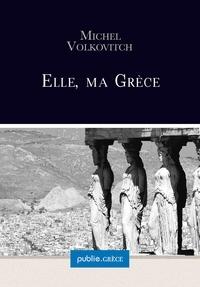 Michel Volkovitch - Elle, ma Grèce - la collection Grèce est proposée par Michel Volkovitch.