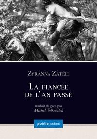 Michel Volkovitch et Zyrànna Zatèli - La fiancée de l'an passé.