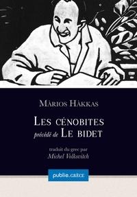 Michel Volkovitch et Marios Hakkas - Les Cénobites, précédé de Le bidet - autobiographie collective d'une génération.