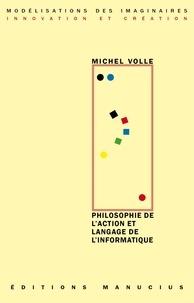 Michel Volle - Philosophie de l'action et langage de l'informatique.