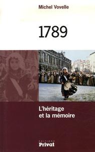 Michel Vovelle - 1789 - L'héritage et la mémoire.