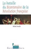 Michel Vovelle - La bataille du bicentenaire de la Révolution française.