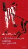 Michel Vovelle - La Révolution française expliquée à ma petite-fille.