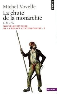 Michel Vovelle - Nouvelle histoire de la France contemporaine - Tome 1, La chute de la monarchie 1787-1792.