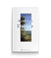 Michel Vyns - L'héritier secret.