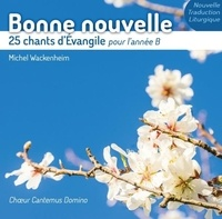 Michel Wackenheim - Bonne nouvelle - 25 chants d'évangile pour l'année B.