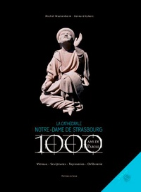Michel Wackenheim et Bernard Eckert - La cathédrale Notre-Dame de Strasbourg - 1000 ans de parole. 1 CD audio