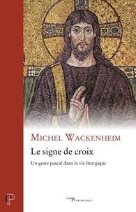 Michel Wackenheim - Le signe de croix.