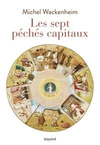 Michel Wackenheim - Les sept péchés capitaux.