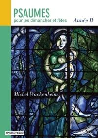 Michel Wackenheim - Psaumes des dimanches et fêtes année B - Livret de partitions.