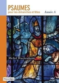 Michel Wackenheim - Psaumes pour les dimanches et fêtes, Année A.