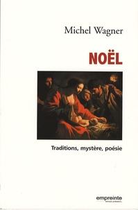 Michel Wagner - Noël - Traditions, mystère, poésie.
