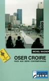 Michel Wagner - Oser croire face aux défis contemporains - Carême Protestant 1998 sur France Culture.