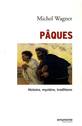 Michel Wagner - Pâques - Histoire, mystère, traditions.