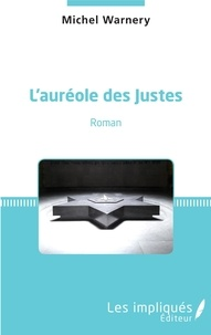 Michel Warnery - L'auréole des Justes.
