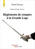 Michel Warnery - Règlements de comptes à la Grande Loge.