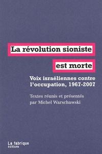 La révolution sioniste est morte - Voix israéliennes contre loccupation, 1967-2007.pdf