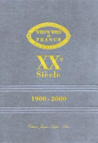 Michel Wattel et  Collectif - Who's Who in France XXe siècle - Dictionnaire biographique des Français disparus ayant marqué le XXe siècle.