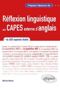 Michel Weber - Anglais Préparer l'épreuve de réflexion linguistique au CAPES externe d'anglais.