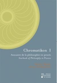 Chromatikon 1- Annuaire de la philosophie en procès - Michel Weber pdf epub