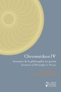 Michel Weber et Pierfrancesco Basile - Chromatikon 4 - Annuaire de la philosophie en procès.
