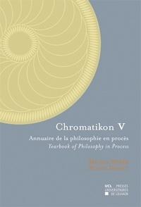 Michel Weber et Ronny Desmet - Chromatikon 5 - Annuaire de la philosophie en procès.