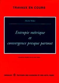 Michel Weber - Entropie métrique et convergence presque partout.