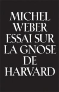 Michel Weber - Essai sur la gnose de Harvard - Whitehead apocryphe.