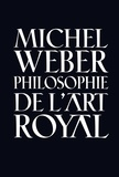 Michel Weber - Petite philosophie de l'art royal - Analyse de l'alchimie franc-maçonne.