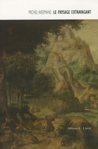 """Michel Weemans - Le paysage extravagant - Herri Met de Bles, """"Le mercier endormi pillé par les singes""""."""