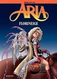 Michel Weyland - Aria Tome 25 : Florineige.