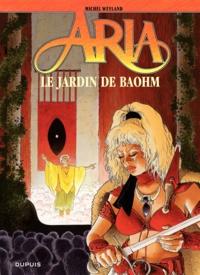 Michel Weyland - Aria Tome 26 : Le Jardin de Baohm.