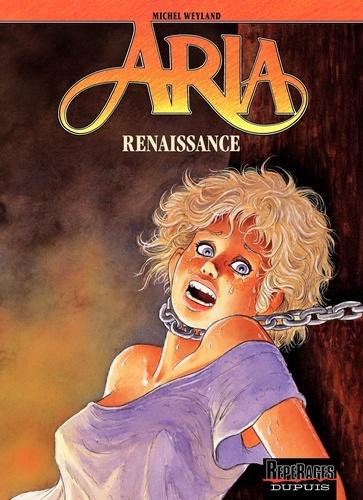 Michel Weyland et Nadine Weyland - Aria Tome 30 : Renaissance.
