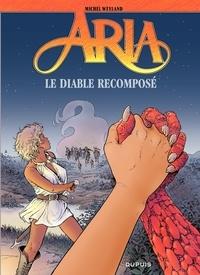 Michel Weyland - Aria Tome 32 : Le diable recomposé.