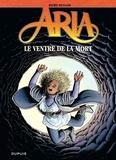 Michel Weyland - Aria Tome 34 : Le ventre de la mort.