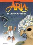 Michel Weyland - Aria Tome 36 : Le chemin des crêtes.