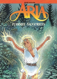 Michel Weyland - Aria Tome 39 : Flammes salvatrices.
