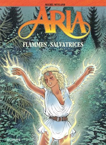 Michel Weyland - Aria Tome 39 : Flammes salvatrices.