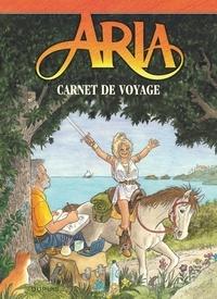 Michel Weyland - Aria Tome 40 : Carnet de voyage.