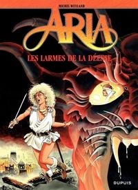 Michel Weyland - Aria Tome 5 : Les Larmes de la déesse.