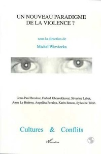 Michel Wieviorka et  Collectif - Cultures & conflits N° 29-30 : UN NOUVEAU PARADIGME DE LA VIOLENCE ?.