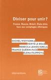 Michel Wieviorka et Hervé Le Bras - Diviser pour unir ? - France, Russie, Brésil, Etats-Unis face aux comptages ethniques.
