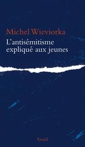 Michel Wieviorka - L'antisémitisme expliqué aux jeunes.