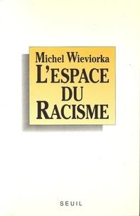 Michel Wieviorka - L'espace du racisme.